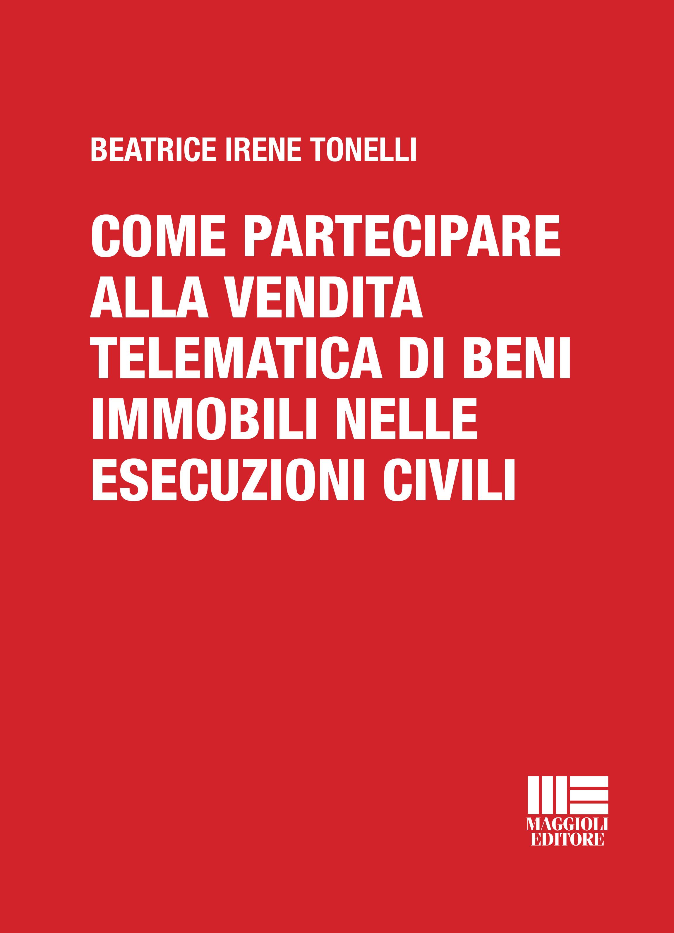 Come partecipare alla vendita telematica di beni immobili nelle esecuzioni civili - e-Book in pdf