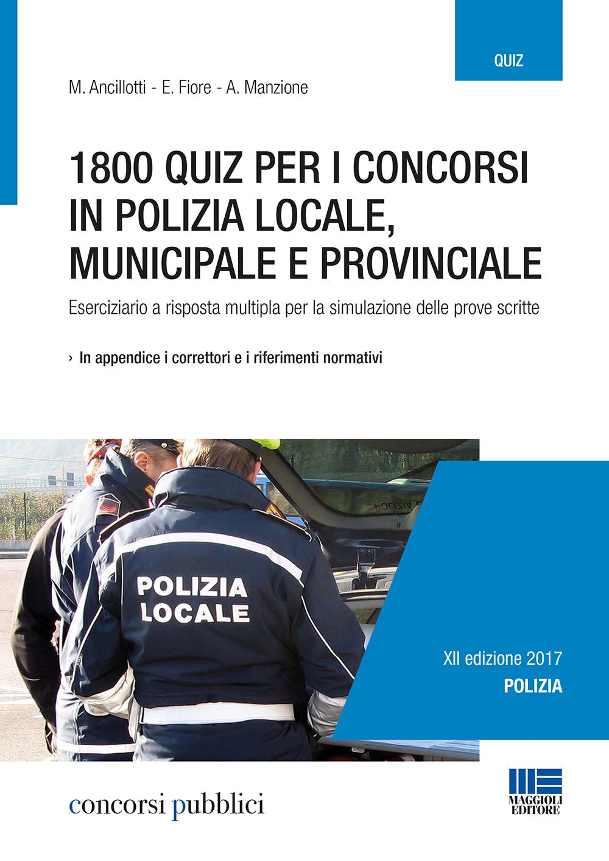 1800 quiz per i concorsi in polizia locale municipale e provinciale