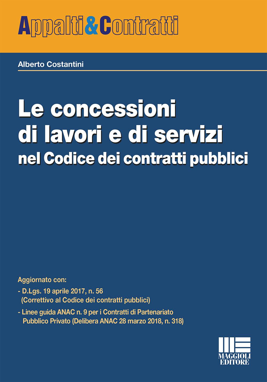 Le concessioni di lavori e di servizi nel Codice dei contratti pubblici