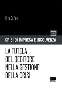 La tutela del debitore nella gestione della crisi